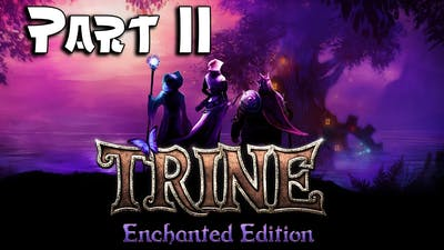 Trine: Enchanted Edition - Part 11 -  Ruins of the Perished