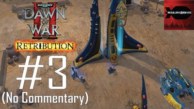 WH40K Dawn of War 2 Retribution: Eldar Campaign Playthrough Part 3 (Argus Settlement, No Commentary)
